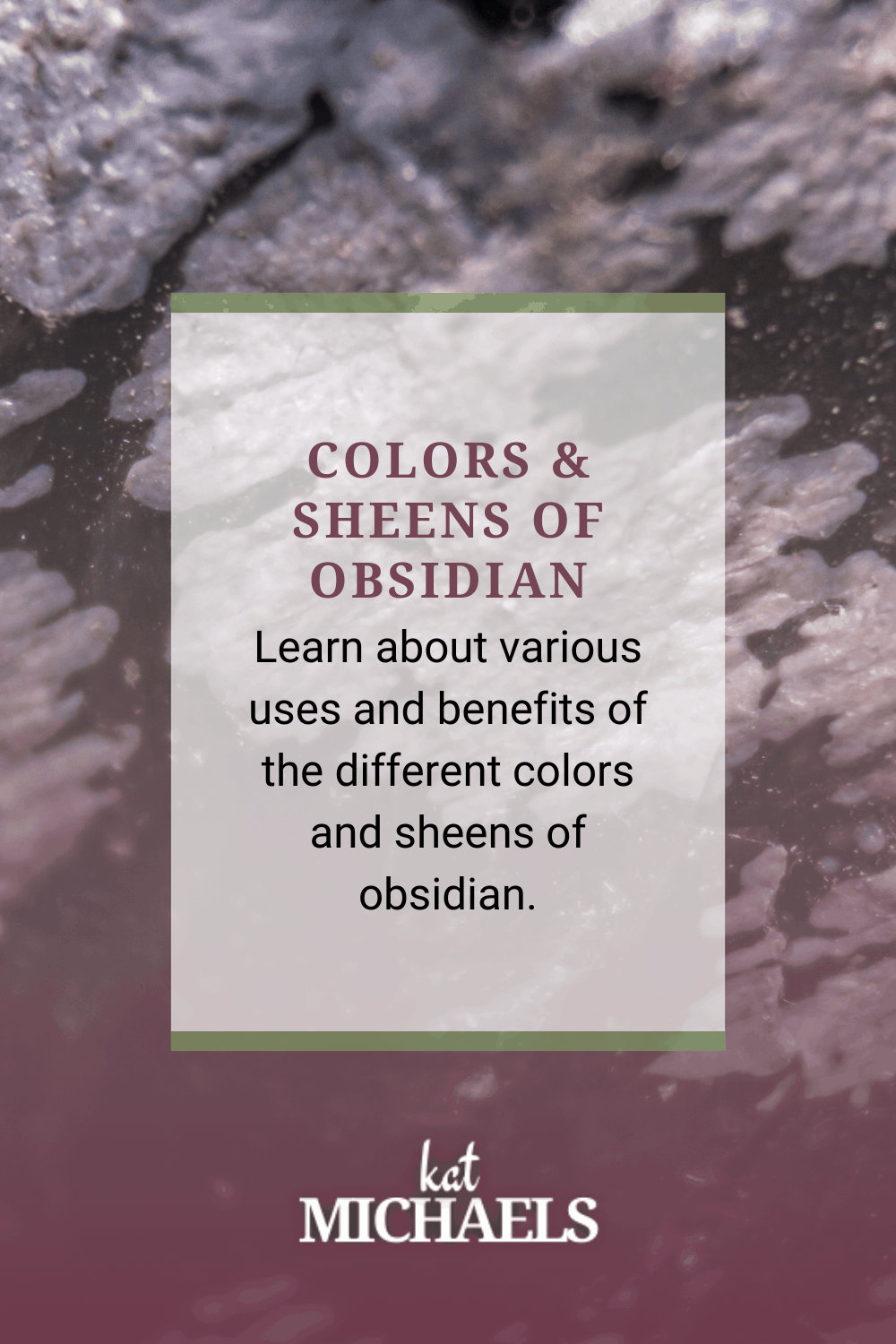 colors and sheens of obsidian