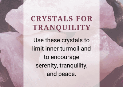 Crystals for Tranquility