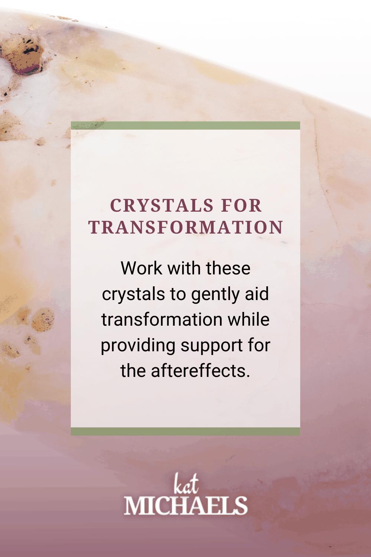 crystals for transformation