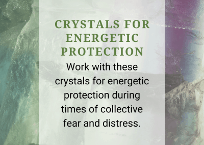 Crystals for Energetic Protection