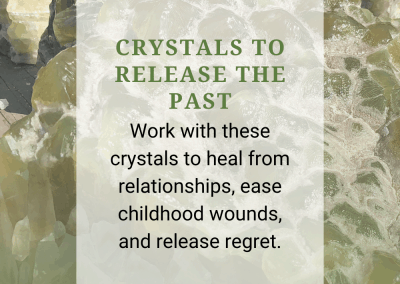 Crystals to Release the Past
