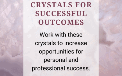 Crystals for Successful Outcomes