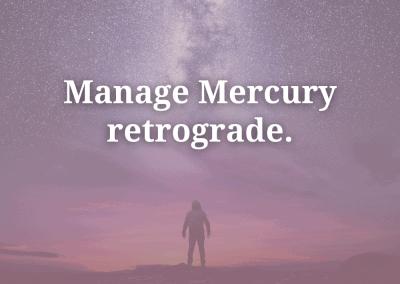 Manage Mercury Retrograde